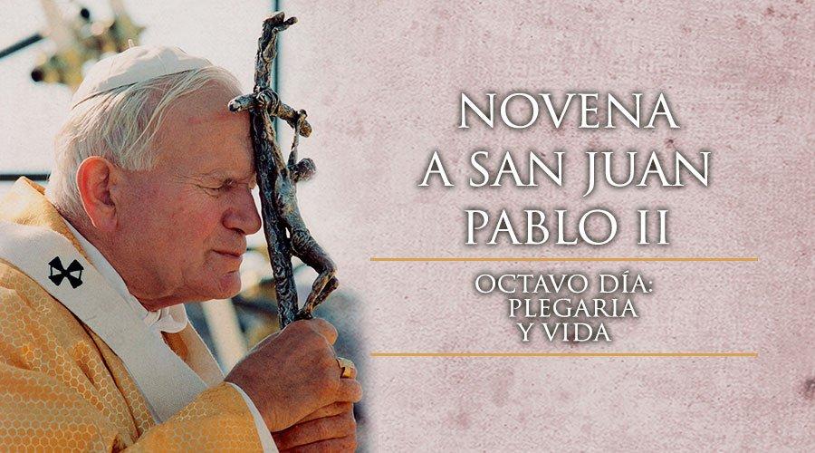 Novena a San Juan Pablo II,Octavo Día