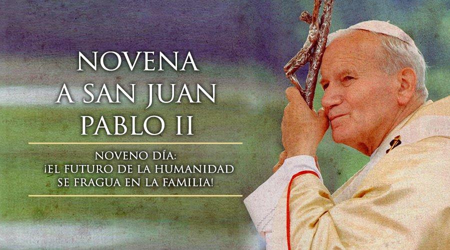 Novena a San Juan Pablo II, Noveno Día