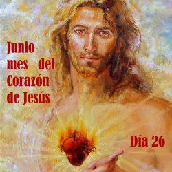 MES DEL SAGRADO CORAZÓN DE JESÚS, DÍA 26
